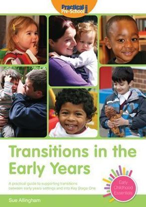 Picture of Transitions in The Early Years: A Practical Guide to Supporting Children Between Early Years Settings and into Key Stage 1
