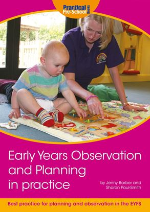 Picture of Early Years Observation and Planning  in Practice: Your Guide to Best Practice and Use Of Different Methods For Planning and Observation In The EYFS