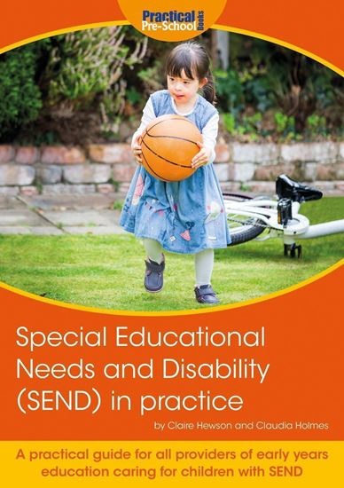 Picture of Special Educational Needs and Disability (SEND) in practice: A practical guide for all providers of early years education caring for children with SEND