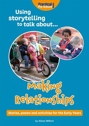 Picture of Using storytelling to talk about... Making Relationships